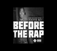 11. Tootie Ro featuring A$AP Ant - All Hunnits - Before The Rap [MIXTAPE]