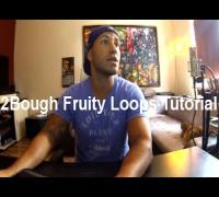2Bough Fruity Loops Tutorial Einführung