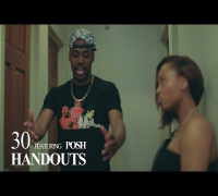 30 f/ Posh - HANDOUTS | Shot by @DGainzBeats