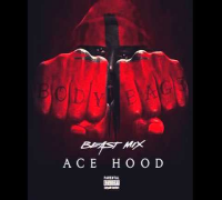 Ace Hood - Hot Nigga (Beast Mix) [Body Bag 3 Mixtape]