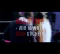 Addiction - Wir machen Köln süchtig! 08/03/2014 - Starz