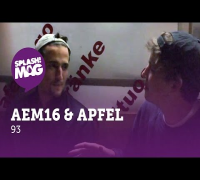 Aem 16 & Apfel - 93 (splash! Mag TV Premiere)