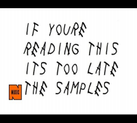 "All The Samples From Drake's ""If You're ReadingThis It's Too Late"""