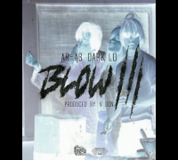 Ar-Ab Ft. Dark Lo - Blow 3 (Prod. By V Don) 2014 New CDQ Dirty NO DJ