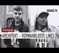 Architekt feat. Lakmann - Verwahrloste Lines (16BARS.TV PREMIERE)