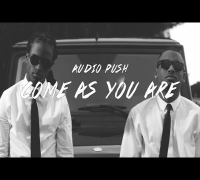 Audio Push - Come As You Are