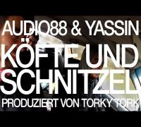 Audio88 & Yassin - Köfte und Schnitzel (prod. Torky Tork)