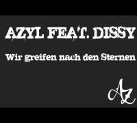 Azyl feat  Dissy - Wir greifen nach den Sternen