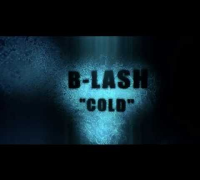 B-LASH - COLD Video-Trailer (Videopremiere: 07.10.2014)