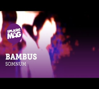 Bambus - Somnum (prod. by Vizard) (splash! Mag TV Premiere)
