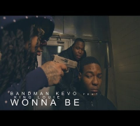Bandman Kevo f/ King Louie - Wonna Be | Shot by @DGainzBeats