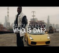 Bandman Kevo - Who Is Dat? | Shot by @DGainzBeats