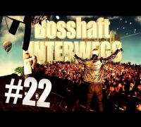 Banger Tour - BOSSHAFT UNTERWEGS #22