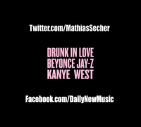Beyoncé - Drunk In Love (Remix) (Feat. Kanye West & Jay Z) [Dirty/CDQ]