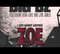 BIG BZ - I JUST CAUGHT ANOTHER ZOE FT. RICO LOVE & JIM JONES