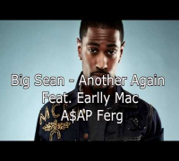 Big Sean - Another Again (Feat. Earlly Mac & ASAP Ferg)