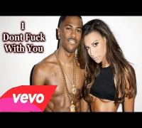Big Sean - IDFWU (I Don't Fuck With You) [Prod DJ Mustard & Kanye West] | Naya Rivera Diss