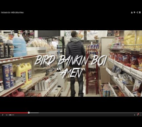 Bird Bankin Boi - AMEN (Official Video)