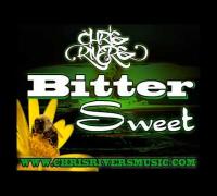 BitterSweet - Chris Rivers (lyrics in description)
