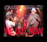Black Dave X Smash Simmons - We Out Now (AUDIO)