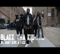Blakk Tha Kid f/ Tay Money - We Don't Give a F*ck | Shot by DGainz