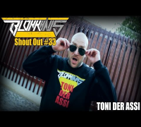 Blokkhaus Shout Out #33 - Toni der Assi