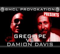BMCL PROVOKATION: GREGPIPE VS DAMION DAVIS | AM 17.09.2014 - LIVE (ANSAGE)