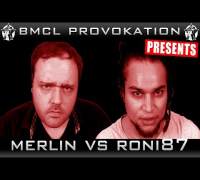 BMCL PROVOKATION: MERLIN VS RONI 87 | AM 13.08.2014 IN KÖLN - LIVE (ANSAGE)
