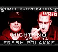 BMCL PROVOKATION: MIGHTY MO VS FRESH POLAKKE | AM 04.06.2014 - LIVE (ANSAGE)