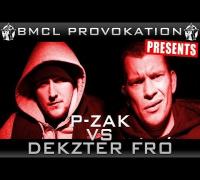 BMCL PROVOKATION: P-ZAK VS DEKZTER FRO | AM 21.05.2014 - LIVE (ANSAGE)