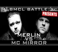 BMCL RAP BATTLE: MERLIN VS MC MIRROR (BATTLEMANIA CHAMPIONSLEAGUE)