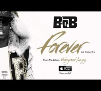 B.o.B - Forever ft. Playboy Tre [Official Audio]