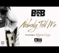 B.o.B - Nobody Told Me [Official Audio]