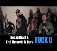 Boban Brate & Kral Timurcin feat. Born - Fuck u - TV STRASSENSOUND VIDEOPREMIERE
