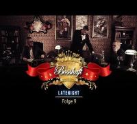 BOSSHAFT LATENIGHT - Folge 9 (presented by Mr Green)