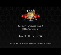 Bosshaft Latenight - KILLA Gewinnspiel - Gain Like A Boss Baby Edition