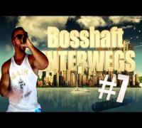 BOSSHAFT UNTERWEGS #7 - Wat is denn los mit euch!
