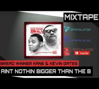 Bread Winner Kane Ft. Kevin Gates - No Fucks [Aint Nothin Bigga Than The B Mixtape]