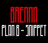 Brenna - Plan B Snippet (by DJ Rocksta)