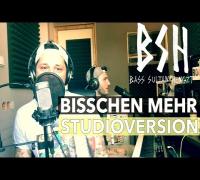 B.S.H - BISSCHEN MEHR (Studioversion) feat. Serk