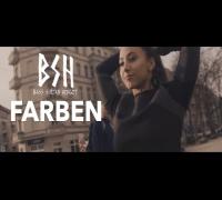 B.S.H feat. Serk - FARBEN (Official Video)