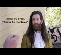 Built to Spill - Never Be The Same (Official Music Video)