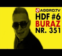BURAZ HALT DIE FRESSE 06 NR 351 (OFFICIAL HD VERSION AGGROTV)