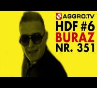 BURAZ HALT DIE FRESSE 06 NR 351 (OFFICIAL HD VERSION AGGROTV)