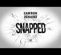 Cam'ron - Snapped ft. 2 Chainz (Audio)