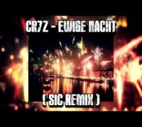Cr7z - Ewige Nacht ( SiC Remix )