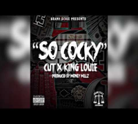Cut ft. King Louie - So Cocky ( Prod. by @MoneyDaTrakGod )