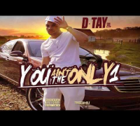 "D Tay ""You Aint The Only One"" [Audio]"