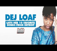 DeJ Loaf Lists Her 10 Favorite Songs From Detroit