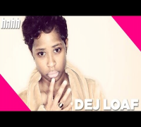 DeJ Loaf Speaks On Sell Sole Mixtape, Possibly Doing An EP With Young Thug, Signing With Columbia